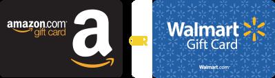 Choose your gift card - Amazon.com or Walmart